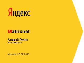 M atrixnet