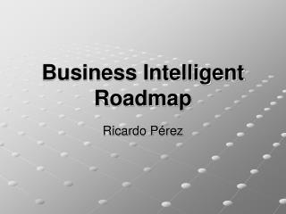 Business Intelligent Roadmap