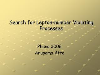 Search for Lepton-number Violating Processes