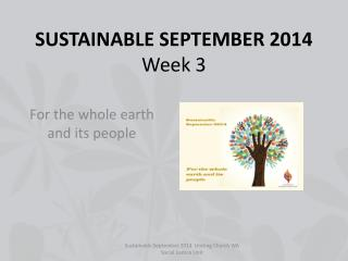 SUSTAINABLE SEPTEMBER 2014 Week 3