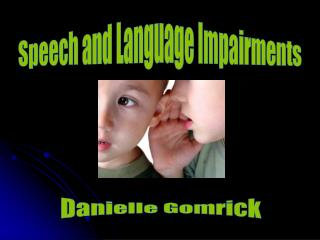 Speech and Language Impairments