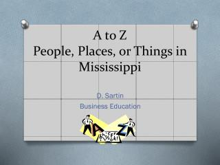 A to Z People, Places, or Things in Mississippi