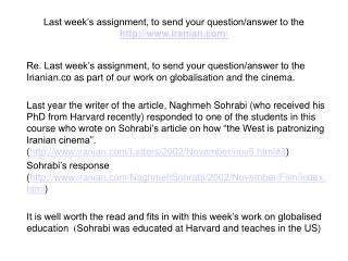 Last week's assignment, to send your question/answer to the  iranian/