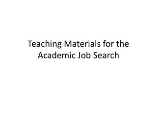 Teaching Materials for the Academic Job Search