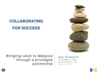 Bringing value to Malaysia through a privileged partnership