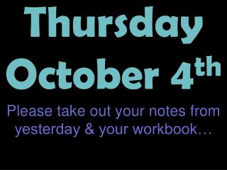 Thursday October 4 th