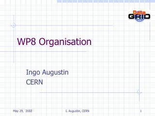WP8 Organisation