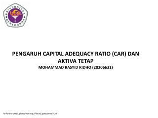 PENGARUH CAPITAL ADEQUACY RATIO (CAR) DAN AKTIVA TETAP MOHAMMAD RASYID RIDHO (20206631)