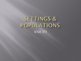 Settings & Populations