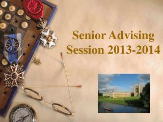 Senior Advising  Session 2013-2014