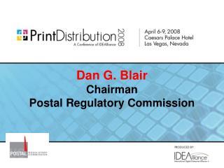 Dan G. Blair Chairman  Postal Regulatory Commission