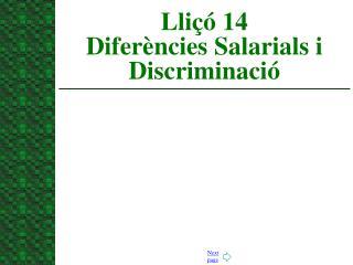 Lliçó 14  Diferències Salarials i Discriminació