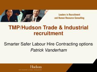 TMPHudson Trade  Industrial recruitment