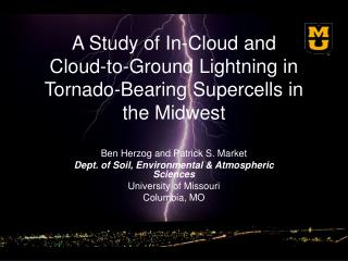 A Study of In-Cloud and  Cloud-to-Ground Lightning in Tornado-Bearing Supercells in the Midwest