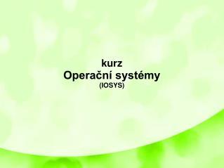 kurz Operační systémy (IOSYS)