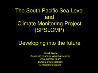 The South Pacific Sea Level  and  Climate Monitoring Project (SPSLCMP) Developing into the future