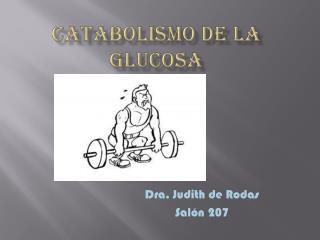 CATABOLISMO DE LA GLUCOSA