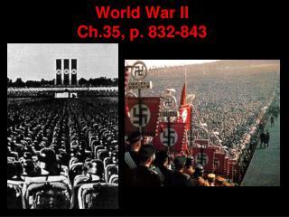 World War II Ch.35, p. 832-843