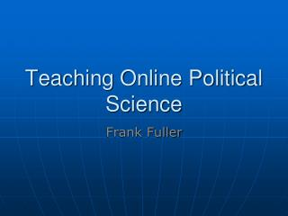 Teaching Online Political Science