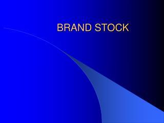 BRAND STOCK