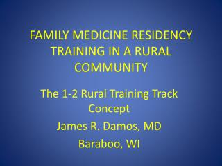 FAMILY MEDICINE RESIDENCY TRAINING IN A RURAL COMMUNITY