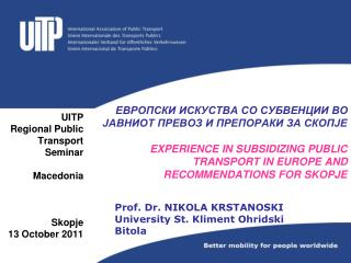 UITP  Regional Public Transport Seminar   Macedonia  Skopje                     13 October 2011
