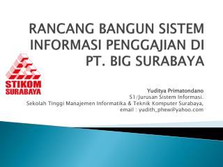 RANCANG BANGUN SISTEM INFORMASI PENGGAJIAN DI PT. BIG SURABAYA