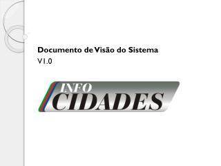 Documento de Vis�o do Sistema V1.0