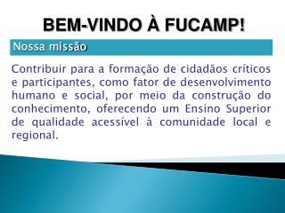 BEM-VINDO À FUCAMP!