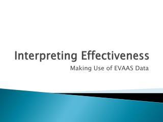 Interpreting Effectiveness