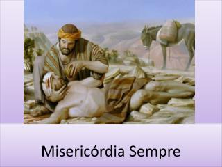 Misericórdia Sempre