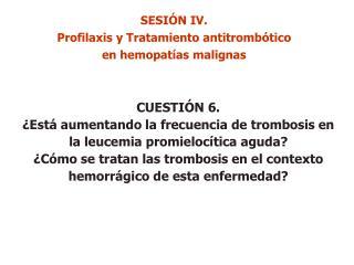 CUESTIÓN 6. ¿Está aumentando la frecuencia de trombosis en la leucemia promielocítica aguda?