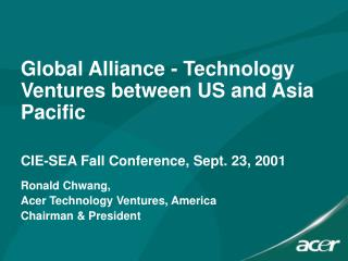 Global Alliance - Technology Ventures between US and Asia Pacific