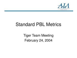 Standard PBL Metrics