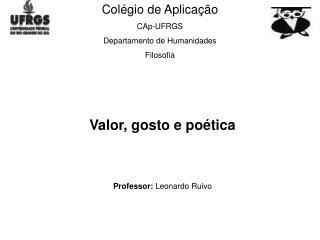 Colégio de Aplicação CAp-UFRGS  Departamento de Humanidades Filosofia