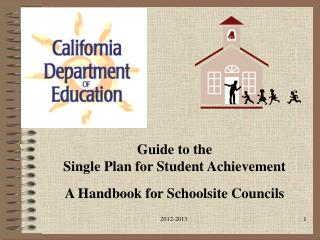 Guide to the  Single Plan for Student Achievement A Handbook for Schoolsite Councils