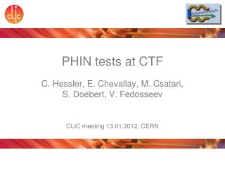 PHIN tests at CTF