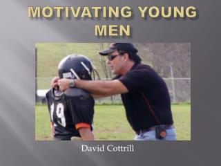 Motivating Young Men