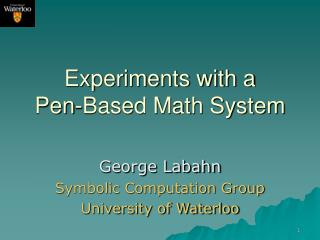 Experiments with a  Pen-Based Math System