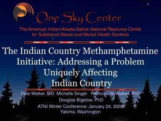The Indian Country Methamphetamine Initiative: Addressing a Problem Uniquely Affecting