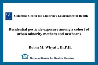 Residential pesticide exposure among a cohort of urban minority mothers and newborns
