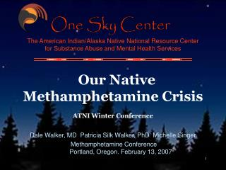 Our Native Methamphetamine Crisis ATNI Winter Conference
