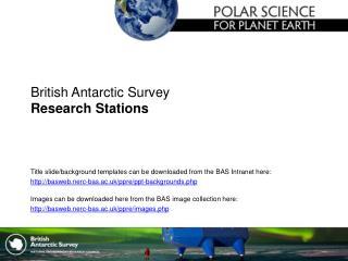 British Antarctic Survey Research Stations