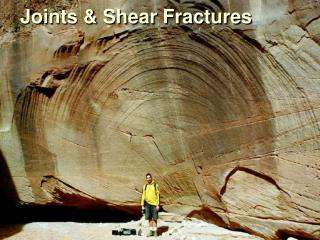 Joints & Shear Fractures