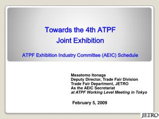 Towards the 4th ATPF  Joint Exhibition ATPF Exhibition Industry Committee (AEIC) Schedule