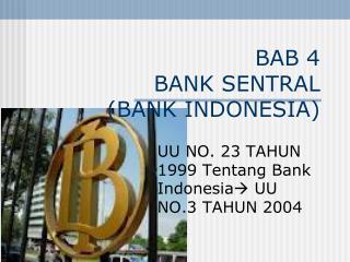 BAB 4 BANK SENTRAL (BANK INDONESIA)