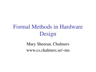 Formal Methods in Hardware Design