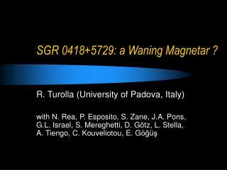 SGR 0418+5729: a Waning Magnetar ?
