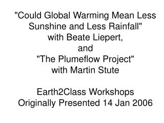 Today�s Workshop welcomes two Lamont Researchers to E2C