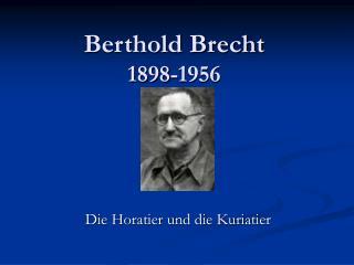 Berthold Brecht 1898-1956